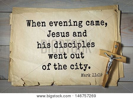 TOP-350. Bible verses from Mark.When evening came, Jesus and his disciples went out of the city.