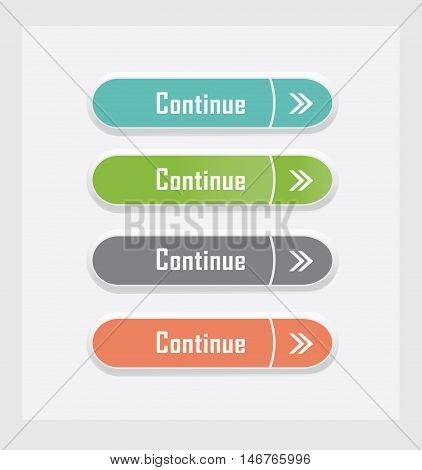 Continue. Set of vector web interface buttons. Color variations.