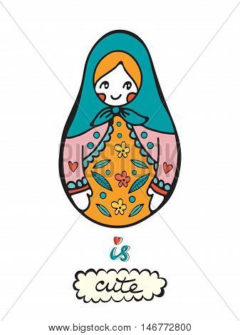 Russian doll is cute. Colorful card with cute russian doll. Illustration in vector