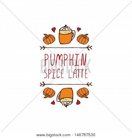 Hand-sketched typographic element with pumpkins, hearts, pumpkin spice latte and text on white background. Pumpkin spice latte