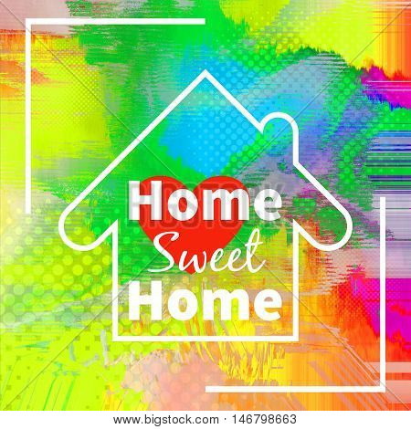 Home sweet home background design over colorful halftone texture