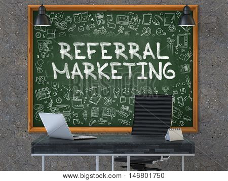 Referral Marketing - Hand Drawn on Green Chalkboard in Modern Office Workplace. Illustration with Doodle Design Elements. 3D.
