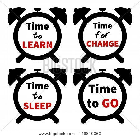 Set of clocks with text. Isolated on white background. Time to/for CHANGE/SLEEP/LEARN/GO