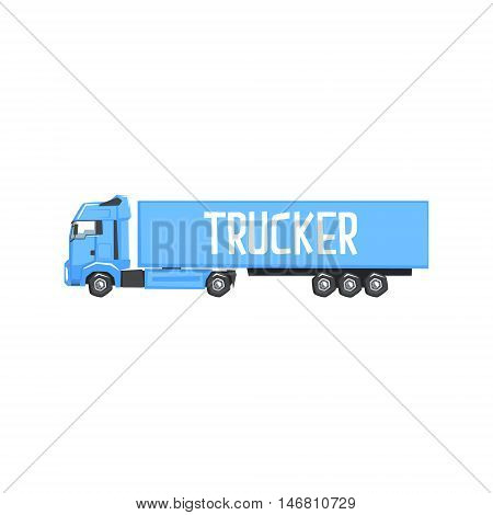 Large Blue Long-Distance Truck With Sign Trucker On Its Side Cool Colorful Vector Illustration In Stylized Geometric Cartoon Design