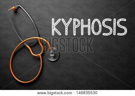 Medical Concept: Kyphosis Handwritten on Black Chalkboard. Medical Concept: Kyphosis Handwritten on Black Chalkboard. Top View of Orange Stethoscope on Chalkboard. 3D Rendering.