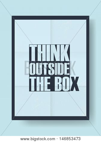 Think outside the box motivational poster with creative typography quote. Eps10 vector illustration.