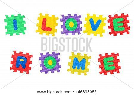 Message I Love Rome from letters puzzle isolated on white background.