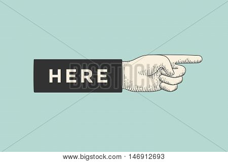 Vintage drawing of hand sign with pointing finger in engraving retro style and text Here. Old drawn pointing finger for sign, information sign and navigation. Vector Illustration