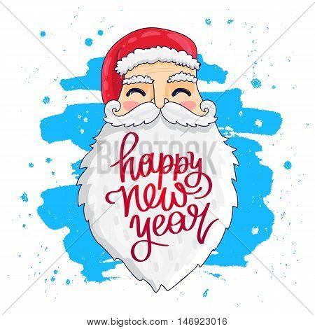 Quote Happy New Year. The trend calligraphy. Santa Claus with a white beard. Vector illustration on white background with a smear of ink blue. Great holiday gift card.