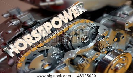 Horsepower Engine Vehicle Fast Speed Energy Word 3d Illustration