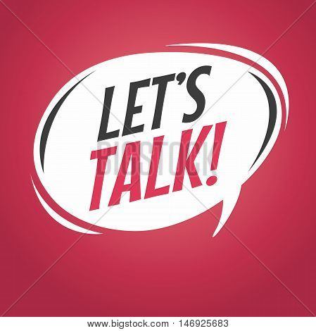 let's talk cartoon speech bubble vector illustration