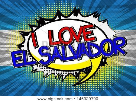 I Love El Salvador - Comic book style text.