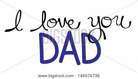 I Love You Dad in Blue Lettering