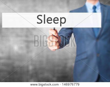 Sleep - Businessman Hand Holding Sign