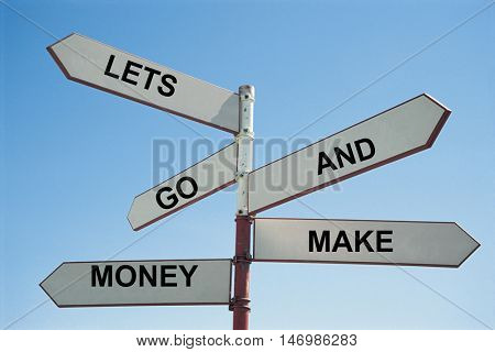 Direction sign saying Lets go make money