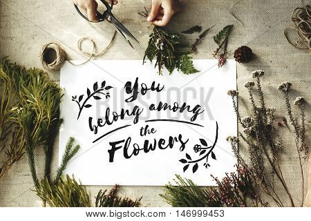 You Belong Among The Flowers Decoration Concept