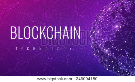 Blockchain technology slogan on futuristic hud background with glowing polygon world globe and blockchain peer to peer network. Global cryptocurrency blockchain business banner concept with wording. poster