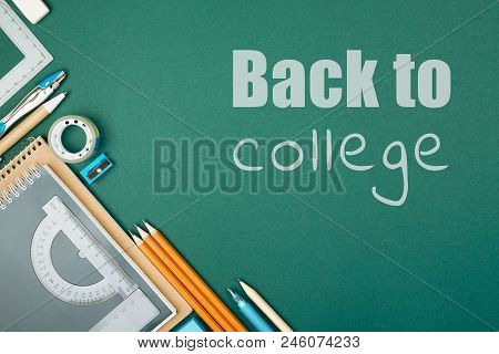Student's stationary on green background and inscription Back To College. Preparation to college. poster