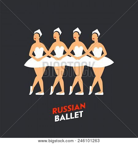 Russian Ballet Dancers. Four Ballerinas Dancing Swan Lake On A Dark Background. Russian Ballet By Tc