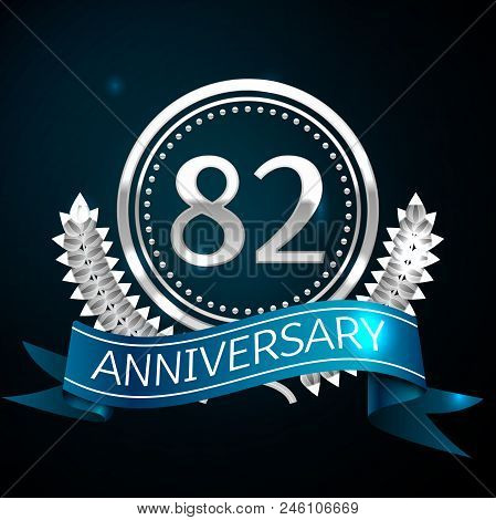 Realistic Eighty Two Years Anniversary Celebration Design With Silver Ring And Laurel Wreath, Blue R