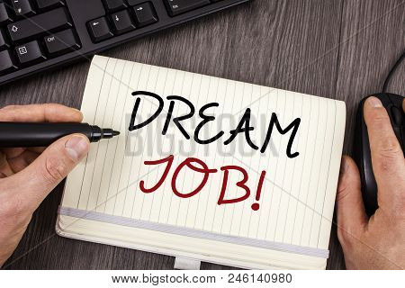 Words Writing Texts Dream Job Motivational Call. Business Concept For To Work In What You Like Fulfi