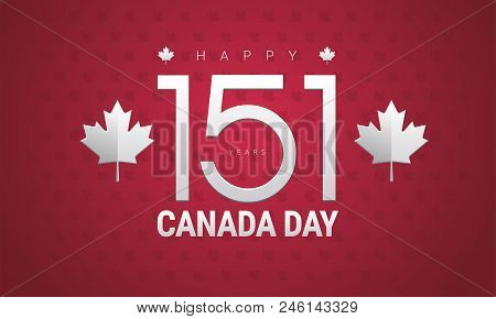 Happy Canada Day Greeting Card - Canada Flag, Maple Leaf, 151 Years Canada Independence Day Celebrat