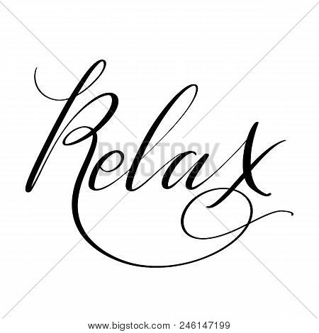 Relax Word. Hand Drawn Creative Calligraphy And Brush Pen Lettering, Design For Holiday Greeting Car