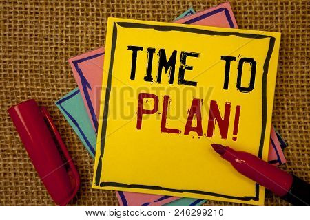 Handwriting Texts Time To Plan Motivational Call. Concept Meaning Idea Development Moment Strategy T