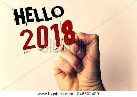 Handwriting Texts Writing Hello 2018. Concept Meaning Starting A New Year Motivational Message 2017