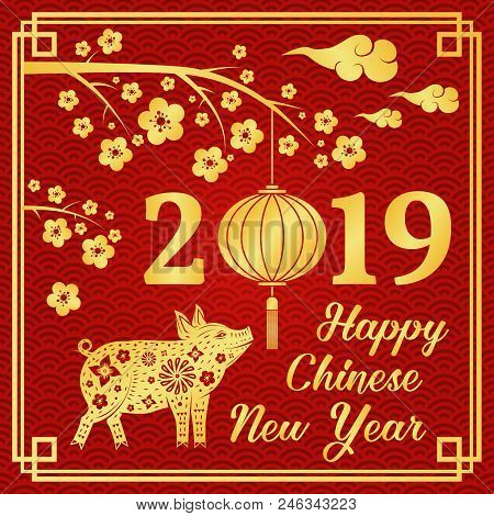 Happy Chinese New Year 2019 Typography With Gold Pig And Chinese Lanterns. Vector Illustration. For