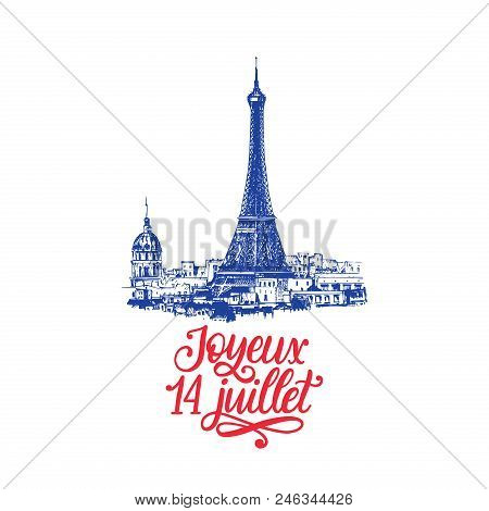 Joyeux 14 Juillet, Hand Lettering. Phrase Translated From French Happy 14th July. Bastille Day Desig