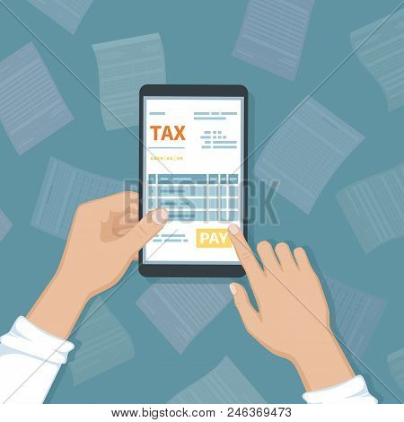 Online Tax Payment Via Phone. Man Holding A Mobile Phone With Tax Form On Screen And Pay Button. Int