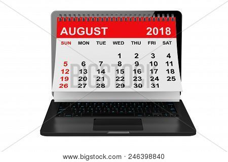2018 Year Calendar. August Calendar Over Laptop Screen On A White Background. 3d Rendering
