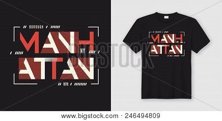 Manhattan New York Geometric Abstract Style T-shirt And Apparel Design, Typography, Print, Vector Il