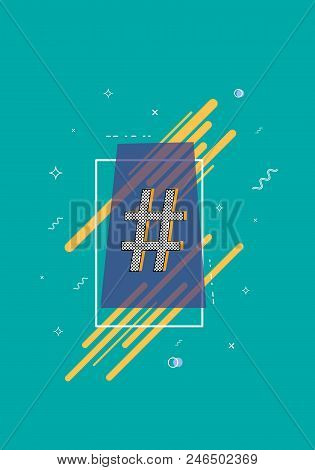 Hashtag Sign With  Geometric Composition Banner. Number Symbol.  Element For Graphic Design - Blog,