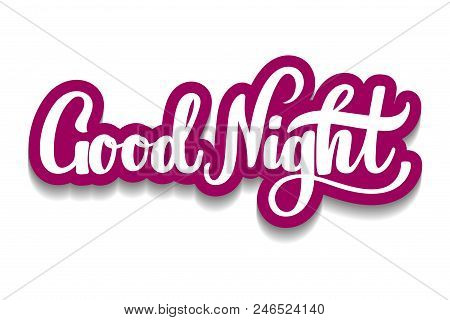 Good Night Hand Lettering For Poster, Banner, Logo, Icon, Promo. Sleep Expert Or Children Book Or Ki