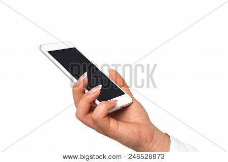 Female Hand With Perfect Fingernails Holding Smartphone With Blank Screen On A White Background In C