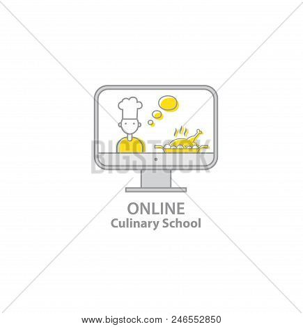 Online Culinary School. Chef Teaches Cooking On The Screen In The Online Cooking School. Online Educ