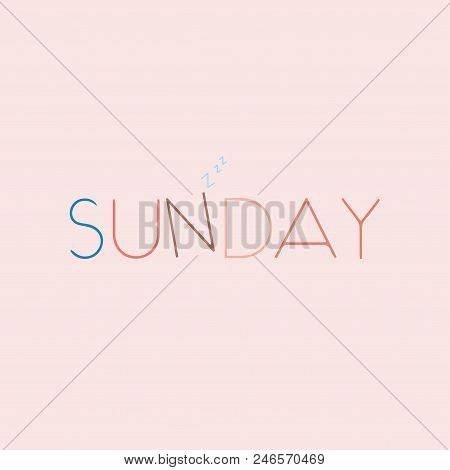 Sunday Beautiful Lettering. Vector Illustration Of The Text. Gentle Pink Background.