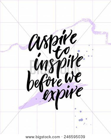 Aspire To Inspire Before We Expire. Inspirational Quote Poster On Abstract Pastel Violet Background