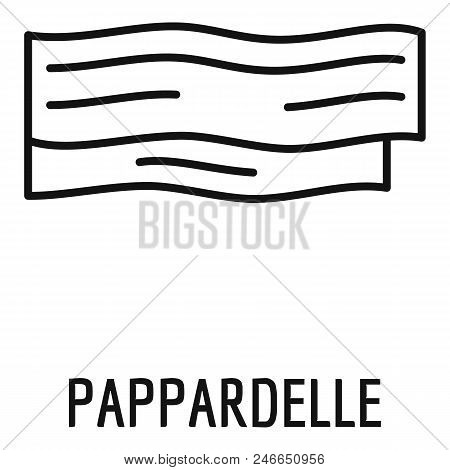 Pappardelle Icon. Outline Pappardelle Vector Icon For Web Design Isolated On White Background