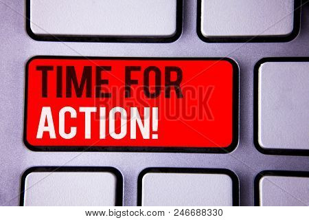 Word Writing Text Time For Action Motivational Call. Business Concept For Urgency Move Encouragement