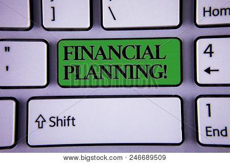 Writing Note Showing  Financial Planning Motivational Call. Business Photo Showcasing Accounting Pla