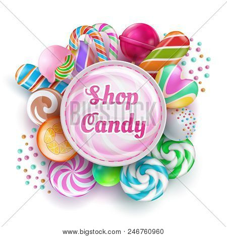 Candy Shop Background With Sweet Realistic Candies, Sweets, Caramel, Rainbow Lollipops And Cotton Ca
