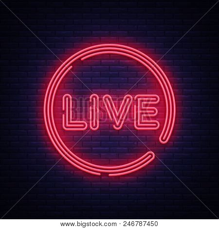 Live Neon Sign Vector. Live Stream Design Template Neon Sign, Light Banner, Neon Signboard, Nightly