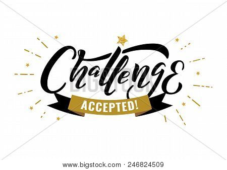Challenge Accepted Words. Quote Design. Hand Drawn Ink Lettering Challenge. Sticker For Social Media