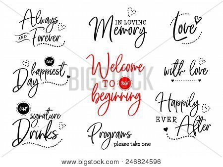 Welcome to our beginning. Always and forever. Happily ever after. Wedding typography design. Groom and bride marriage quote with heart. Vector  lettering phrase. Calligraphy for couple. Love phrase. poster