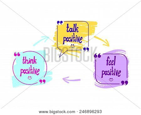 Vector Talk Bubbles With Words: Think, Talk And Feel Positive, Optimistic Lifestyle Concept, Hand Dr