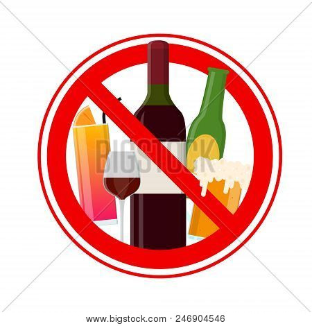 No Alcohol Sign Include Of Wine, Beer And Cocktail Drinks Forbidden Warning Concept. Vector Illustra