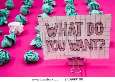 Conceptual Hand Writing Showing What Do You Want Question. Business Photo Showcasing Aspiration Cont